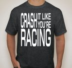 "Gray ""Crash it like you're racing "" T-Shirt (LARGE)"